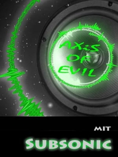 Axis Of Evil mit Subsonic